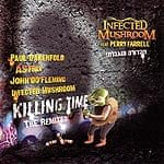 INFECTED MUSHROOM Killing Time - The Remixes feat. PERRY FARRELL