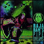 RAJA RAMs PIPE DREAMS VOLUME 02