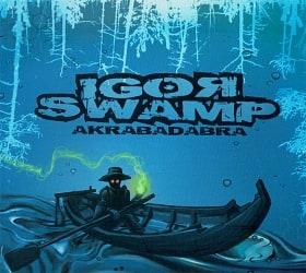Igor Swamp - Akrabadabra[2CD][世界300枚限定]