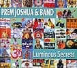 Prem Joshua & Band - Luminous Secrets[CD]