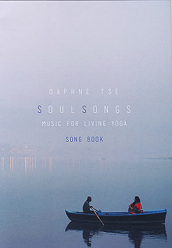 DAPHNE TSE - SOUL SONGS - MUSIC FOR LIVING YOGA - SONG BOOK