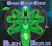 Open Your Eyes - Alien Jesus