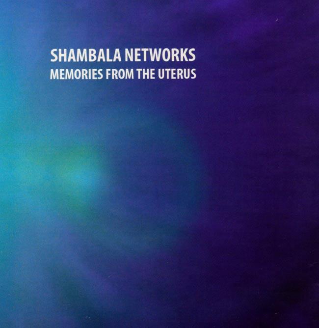 Memories From The Uterus - Shambala Networksの写真