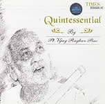 Quintessential -  by pandit Vijay Raghav Rao