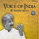 Voice of India by Rashid Khan