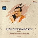 Golden Raaga Collection Ajoy Chakraborty