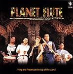 Planet Flute - Songs and Prayers at the top of the world