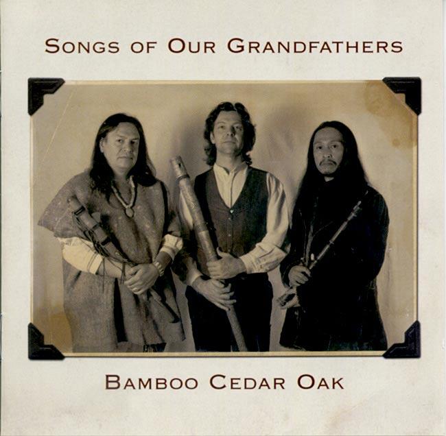 Bamboo Cedar Oak - Songs Of Our Grandfathersの写真