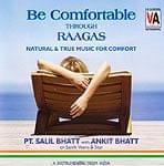 Be Comfortable Through Raagas