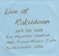 Live at Rakudoan[シタール・サントゥール&タブラLIVE in Tokyo 2008]の写真