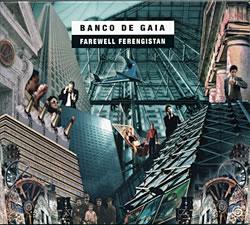 Banco De Gaia - Farewell Ferengistanの写真