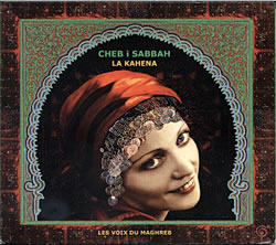 Cheb i Sabbah - La Kahenaの写真