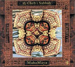 Cheb i Sabbah - Maha Mayaの写真