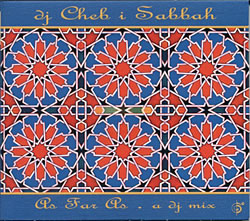 Cheb i Sabbah - As Far As - a DJ mixの写真