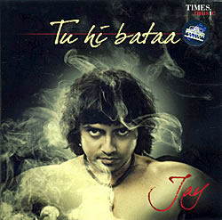 Jay - Tu Hi Bataaの写真