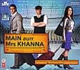 Main aurr Mrs Khanna [CD]