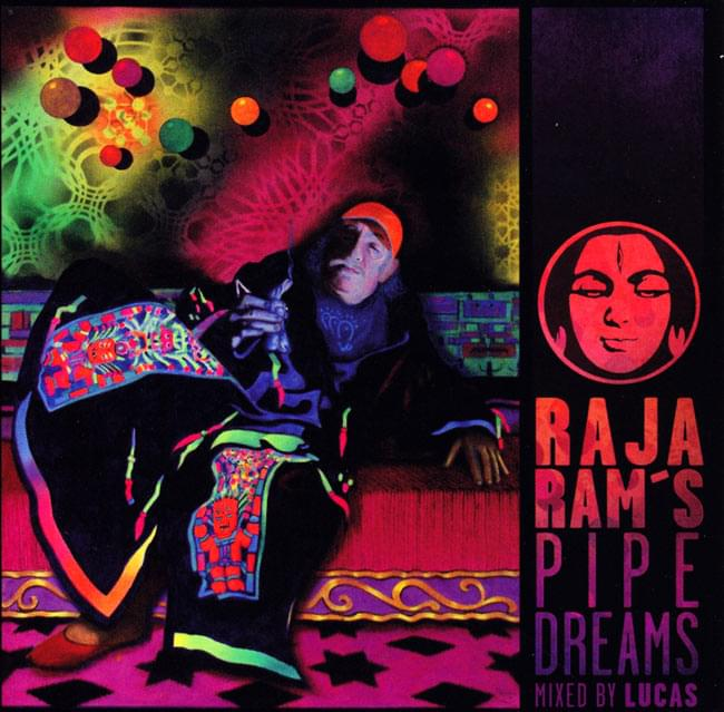 RAJA RAMS PIPE DREAMS mixed by LUCASの写真