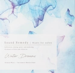 Water Dreams - Sound Remedy ~ Music for Salon ~