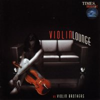 VIOLIN LOUNGE - VIOLIN BROTHERS