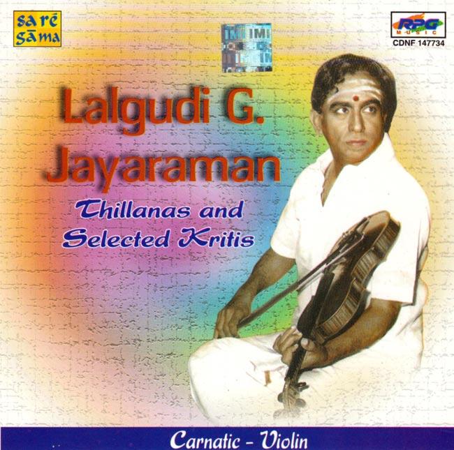 Lalgudi G. Jayaraman - tillanas and Selected Kritisの写真