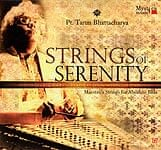 STRINGS OF SERENITY - Pt.Tarun Bhattacharya