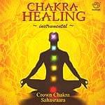 Chakra Healing〜instrumental〜