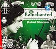Rainchanted - Rahul Sharma