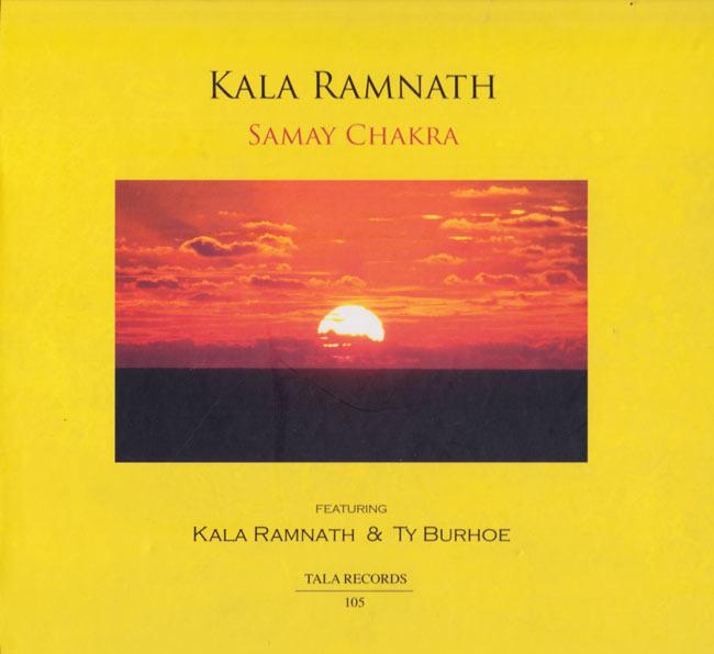 Samay Chakra - Kala Ramnath & Ty Burhoe[CD]の写真