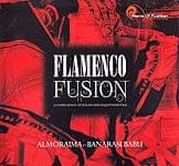 Flamenco Fusion - Almoraima & Banarasi Babu[CD]