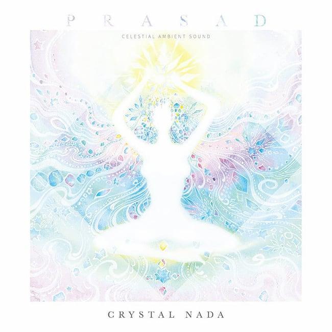 CRYSTAL NADA - PRASAD - Celestial Ambient Sound[CD]の写真