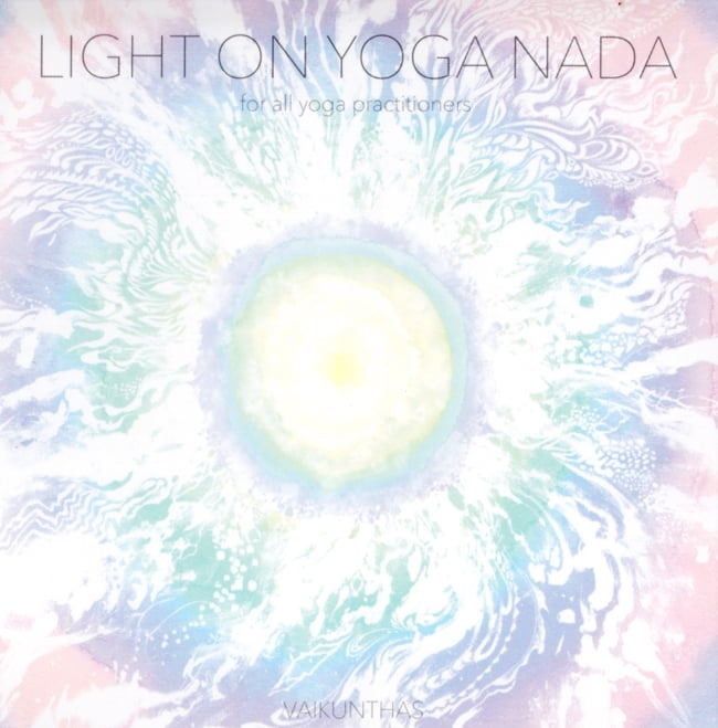 Light on Yoga Nada - for all yoga practitioners VAIKUNTHAS[CD]の写真