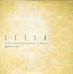 LEELA - North Indian Classical Music by bansuri - GUMI & tiko[CD](MCD-CLSC-1934)