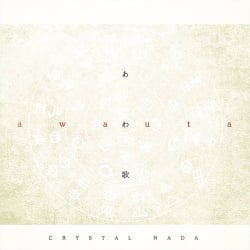 CRYSTAL NADA  あわ歌 - AWA UTA