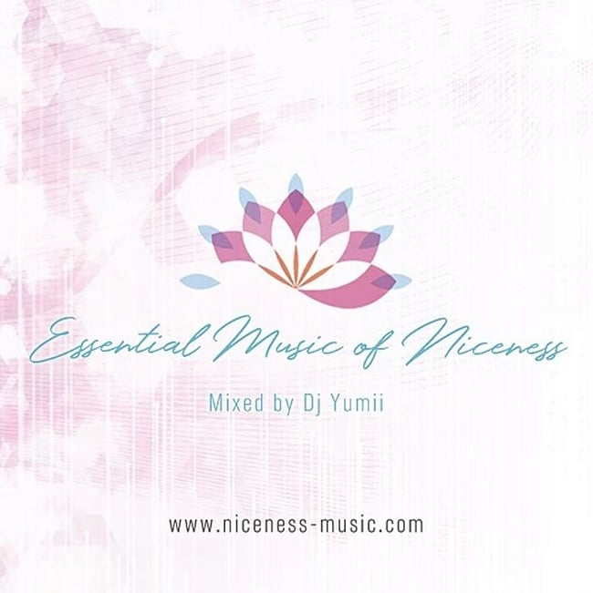 Essential Music of Niceness / Dj Yumiiの写真