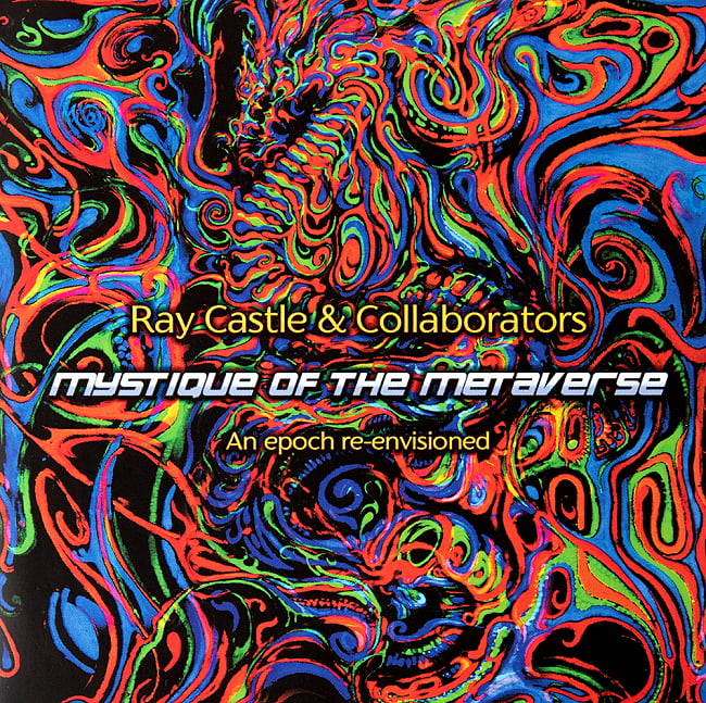Mystique Of The Metaverse - Ray Castle & Collaborators[CD] 1