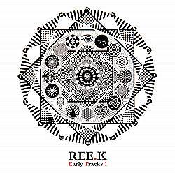 REE.K - Early Tracks 1[CD]の商品写真