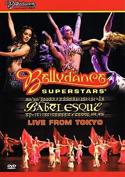 BELLYDANCE SUPERSTARS Babelesque LIVE FROM TOKYO
