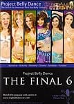 Project Belly Dance: The Final 6