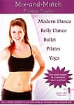 Mix and Match Fitness Fusion(Modern Dance,Belly Dance,Ballet,Pilates,Yoga)