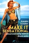 Katalin Schafer MAKE IT SENSATIONAL Advanced Belly Dance Drum Solo[DVD]