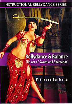 Bellydance and Balance - The Art of Sword and Shamadan