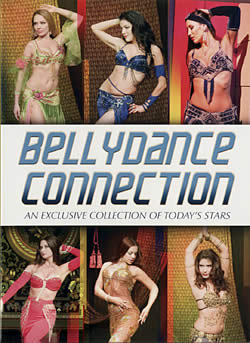 Bellydance Connection An Exclusive collection Of Today's Stars