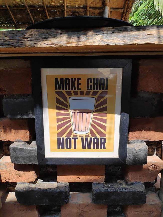 ティーマサラ - チャイ用スパイス - KAMAL TEA MASALA[100g] 5 - ゴアで見かけたMAKE CHAI,NO WARの看板。チャイはインドのソウルドリンクです