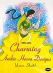 Charming  Arabic Heena Designs - 原寸大ヘナタトゥ(メヘンディー)デザインブック