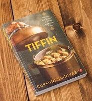 TIFFIN - Memories and Recipes of Indian Vegetarian Food