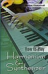 How to Play - Harmonium and Synthesizer
