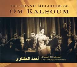 the Grand Melodies of Om Kalsoum - Ahmad Al Hafnawi and the Om Kaslsoum Orchestraの写真