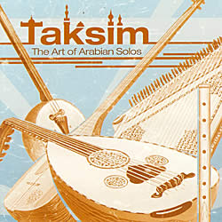 Taksim - The Art of Arabian Solos[CD]の写真