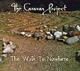 The Caravan Project - The Walk To Nowhere[CD]