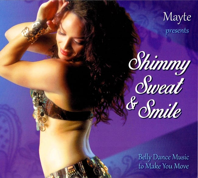 Mayte presents - Shimmy Sweat and Smil Belly Dance Music to Make You Moveの写真